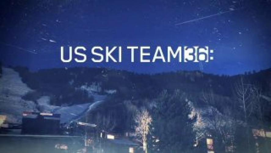 U.S. Ski Team 36 next episode air date poster