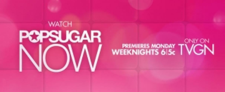 PopSugar Now next episode air date poster