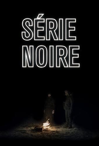 Série Noire next episode air date poster