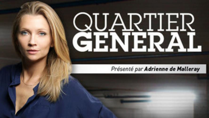 Quartier Général next episode air date poster