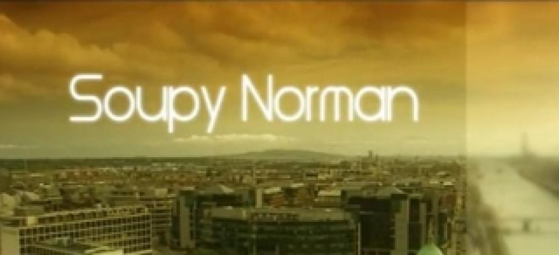 Soupy Norman next episode air date poster