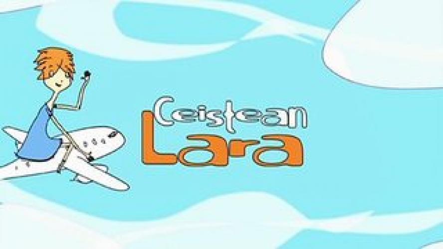 Ceistean Lara next episode air date poster