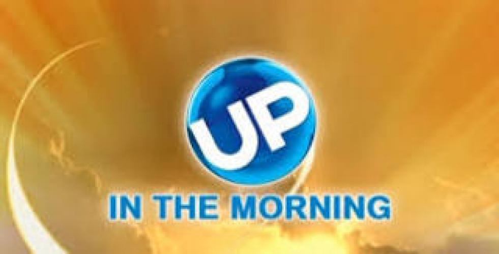 UP in the Morning next episode air date poster