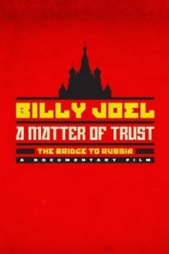 Billy Joel: A Matter Of Trust--The Bridge To Russia next episode air date poster