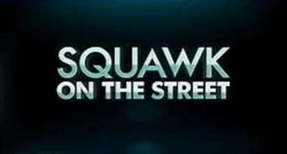 Squawk on the Street next episode air date poster