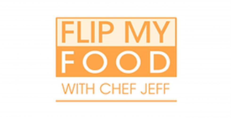 Flip My Food with Chef Jeff next episode air date poster