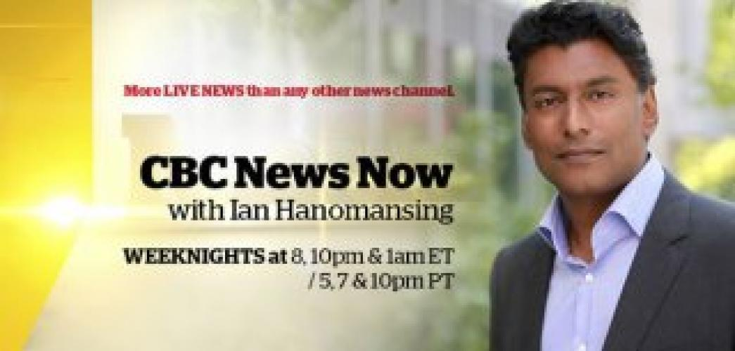 CBC News Now With Ian Hanomansing next episode air date poster