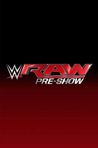 WWE Monday Night RAW Pre-Show next episode air date poster