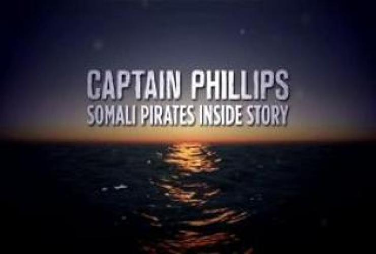 Captain Phillips: Somali Pirates Inside Story next episode air date poster