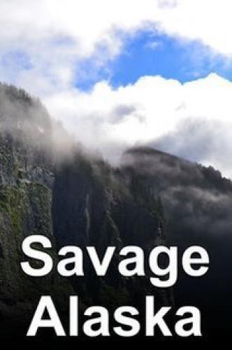 Savage Alaska next episode air date poster