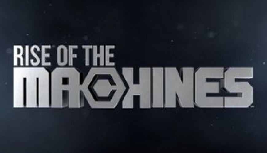 Rise of the Machines next episode air date poster