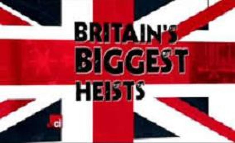 Britain's Biggest Heists next episode air date poster