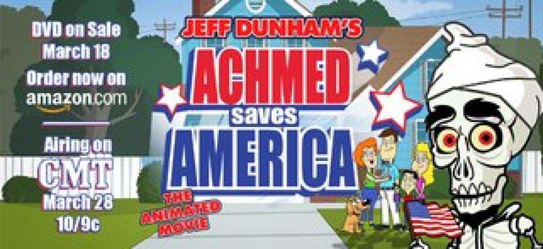 Jeff Dunham: Achmed Saves America next episode air date poster