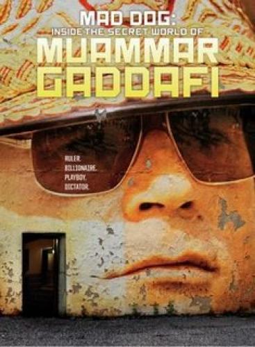 MAD DOG: Inside the Secret World of Muammar Gaddaf next episode air date poster