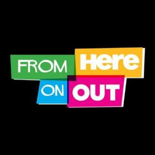 From Here on OUT next episode air date poster