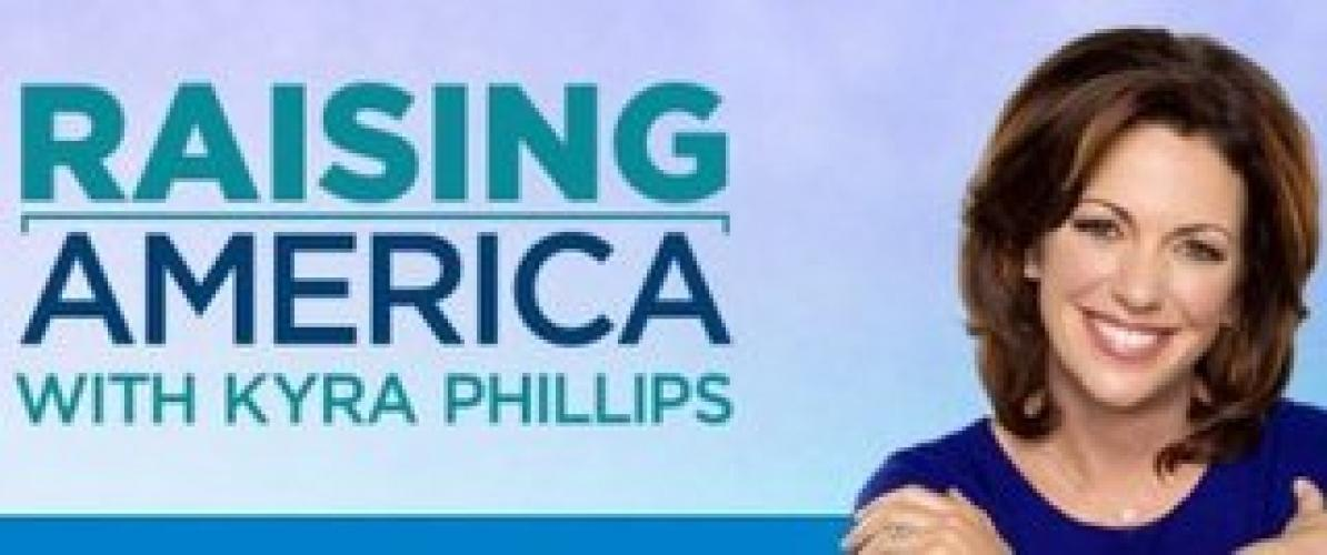 Raising America with Kyra Phillips next episode air date poster
