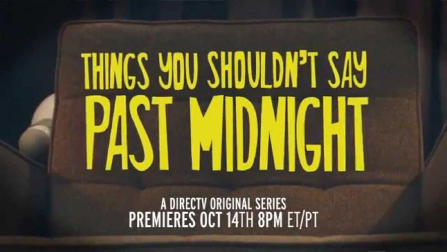 Things You Shouldn't Say Past Midnight next episode air date poster