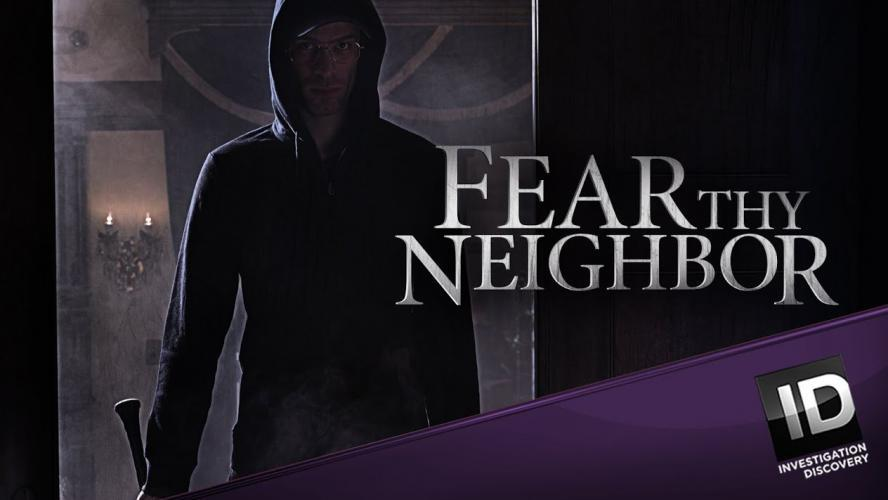 Fear Thy Neighbor next episode air date poster