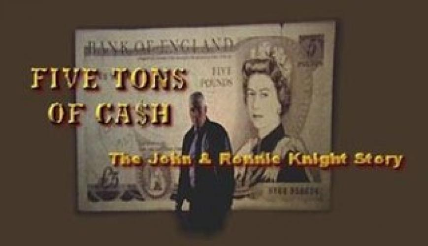 Five Tons of Cash: The John & Ronnie Knight Story next episode air date poster