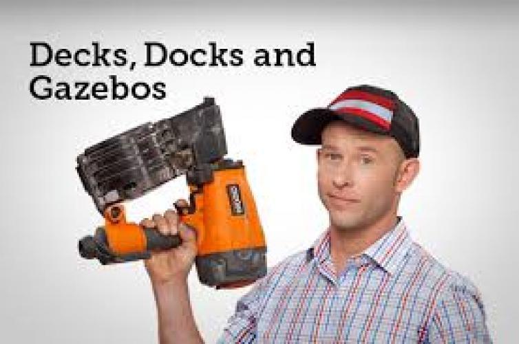 Decks, Docks and Gazebos next episode air date poster
