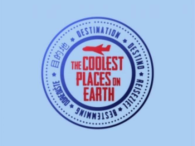 The Coolest Places on Earth next episode air date poster