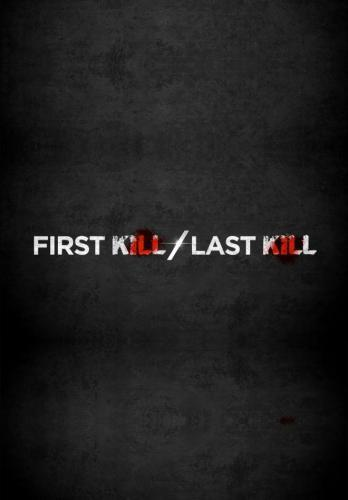 First Kill, Last Kill next episode air date poster