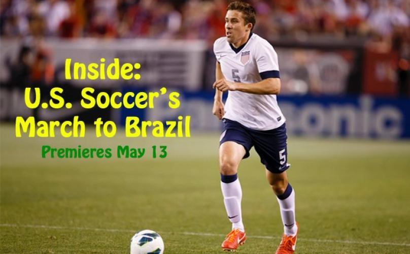 Inside: U.S. Soccer's March To Brazil next episode air date poster