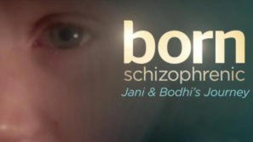 Born Schizophrenic: Jani and Bodhi's Journey next episode air date poster