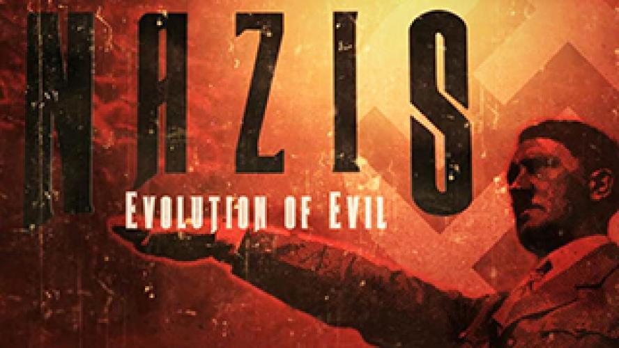 Nazis: Evolution of Evil. next episode air date poster