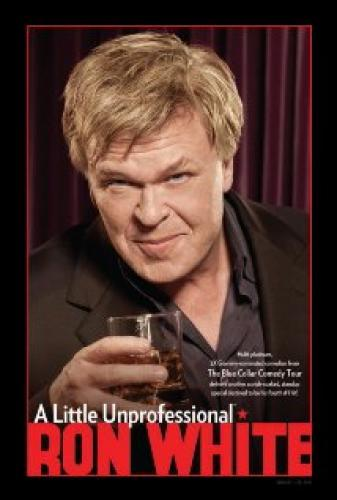 Ron White: A Little Unprofessional next episode air date poster