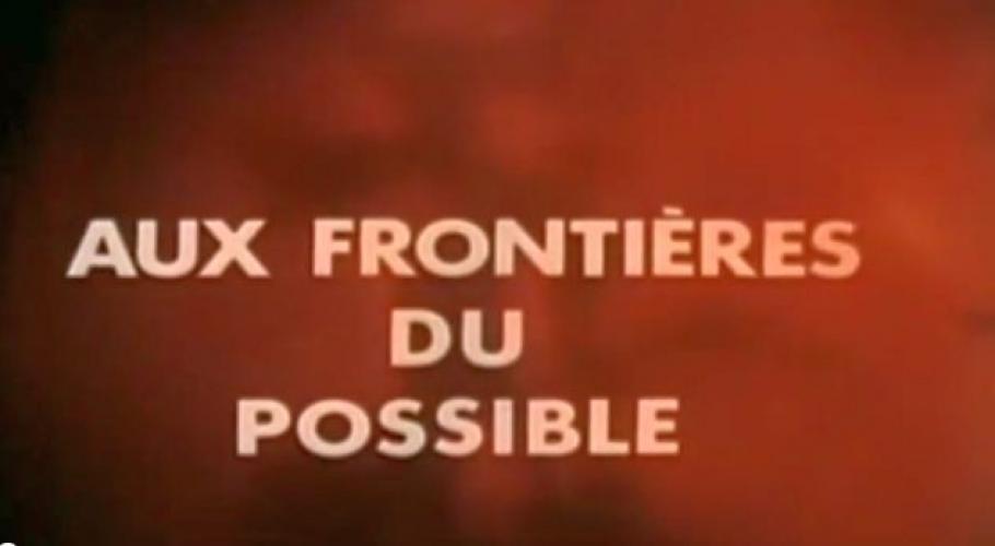 Aux Frontières du Possible next episode air date poster