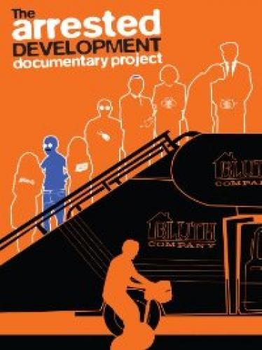 The Arrested Development Documentary Project next episode air date poster