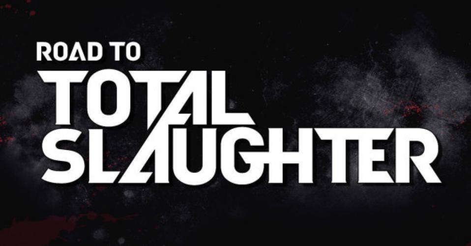 Road to Total Slaughter next episode air date poster