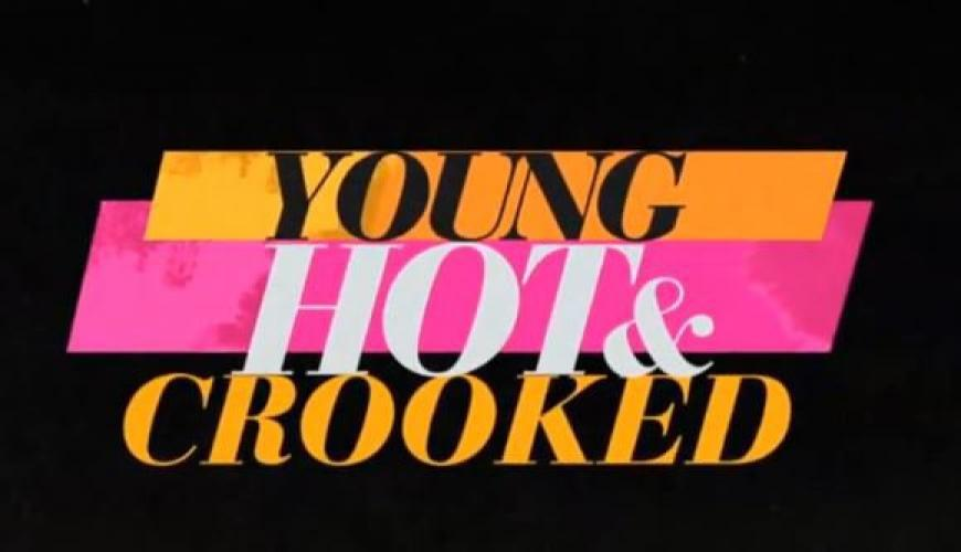 Young, Hot & Crooked next episode air date poster