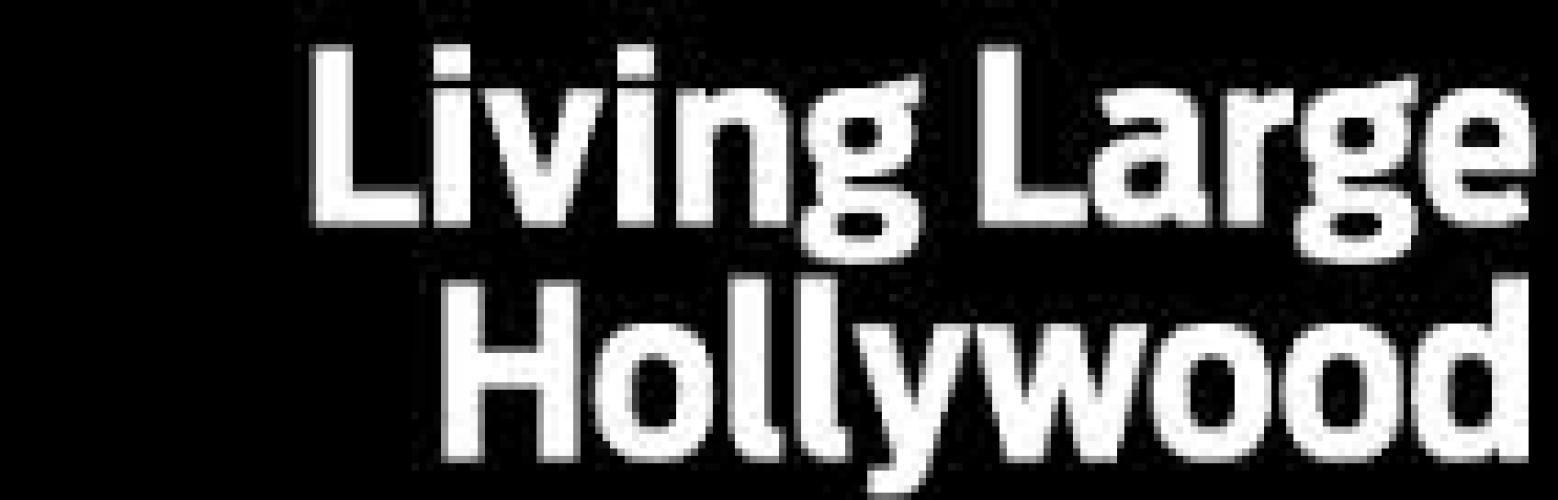 Living Large Hollywood next episode air date poster