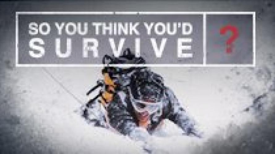 So You Think You'd Survive? next episode air date poster
