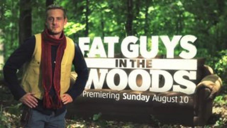Fat Guys in the Woods next episode air date poster
