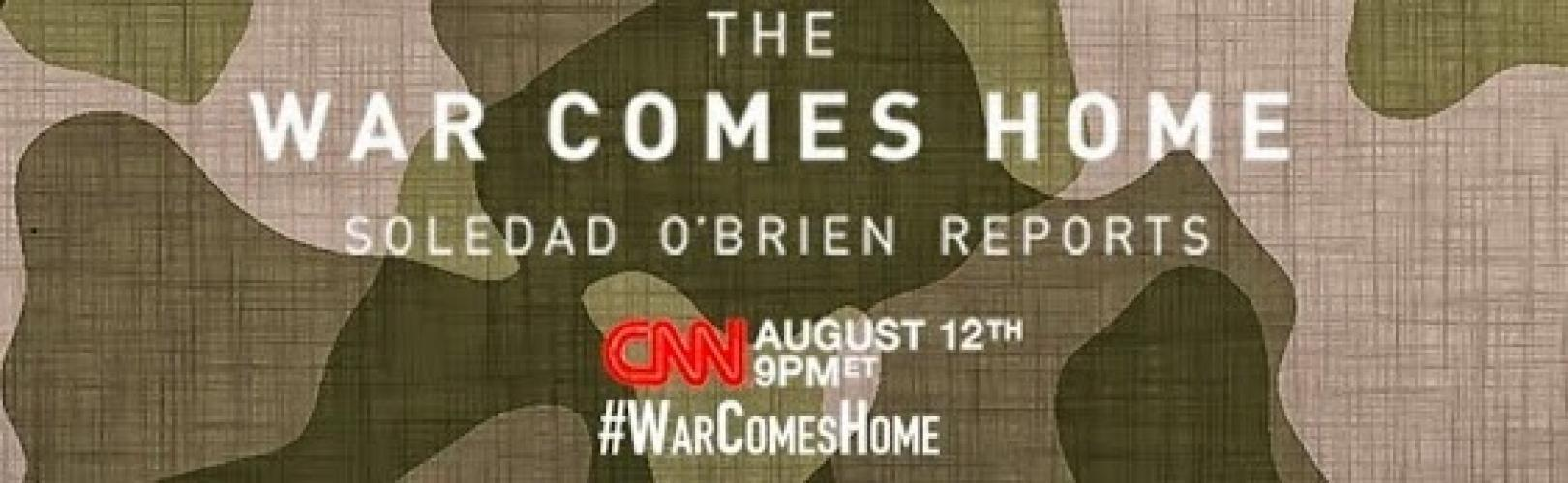CNN Special Report: The War Comes Home: Soledad O'Brien Reports next episode air date poster