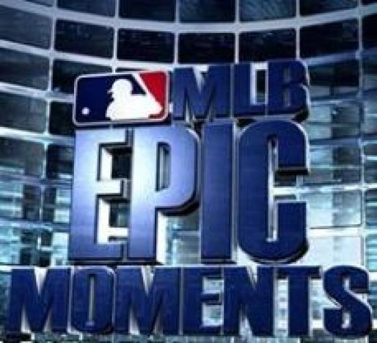 MLB Epic Moments next episode air date poster