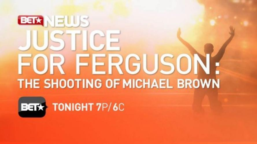Justice for Ferguson: The Shooting of Michael Brown next episode air date poster