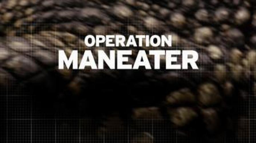 Operation Maneater next episode air date poster