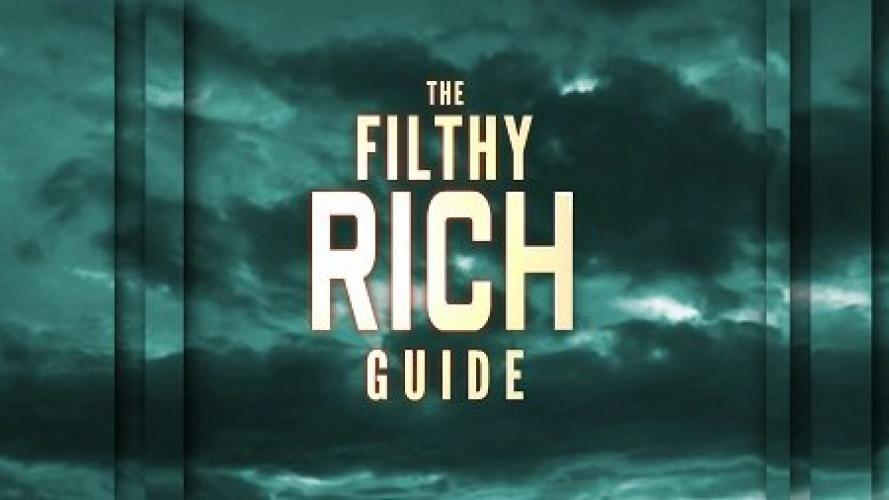 The Filthy Rich Guide next episode air date poster