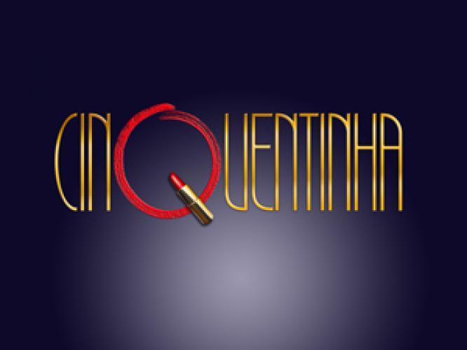 Cinquentinha next episode air date poster
