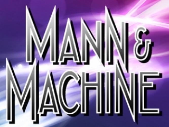 Mann & Machine next episode air date poster