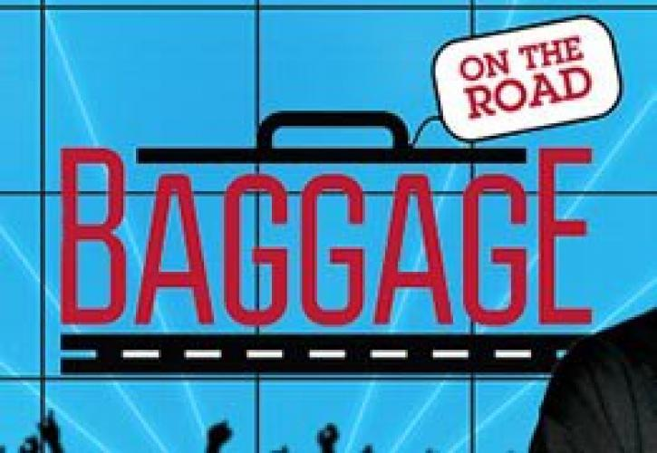 Baggage on the Road next episode air date poster