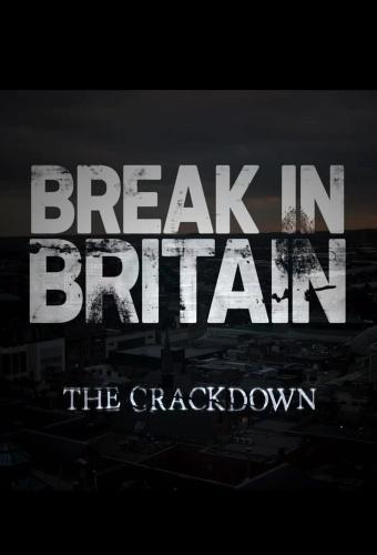 Break-in Britain - The Crackdown next episode air date poster