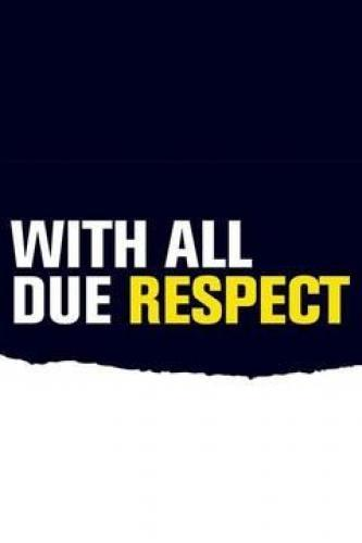 With All Due Respect next episode air date poster