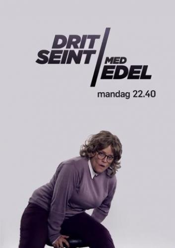 Dritseint med Edel next episode air date poster