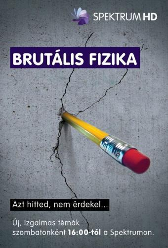 Brutális fizika next episode air date poster