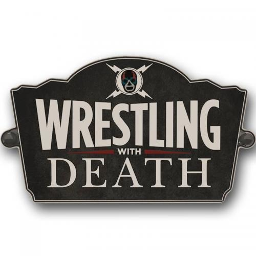 Wrestling with Death next episode air date poster
